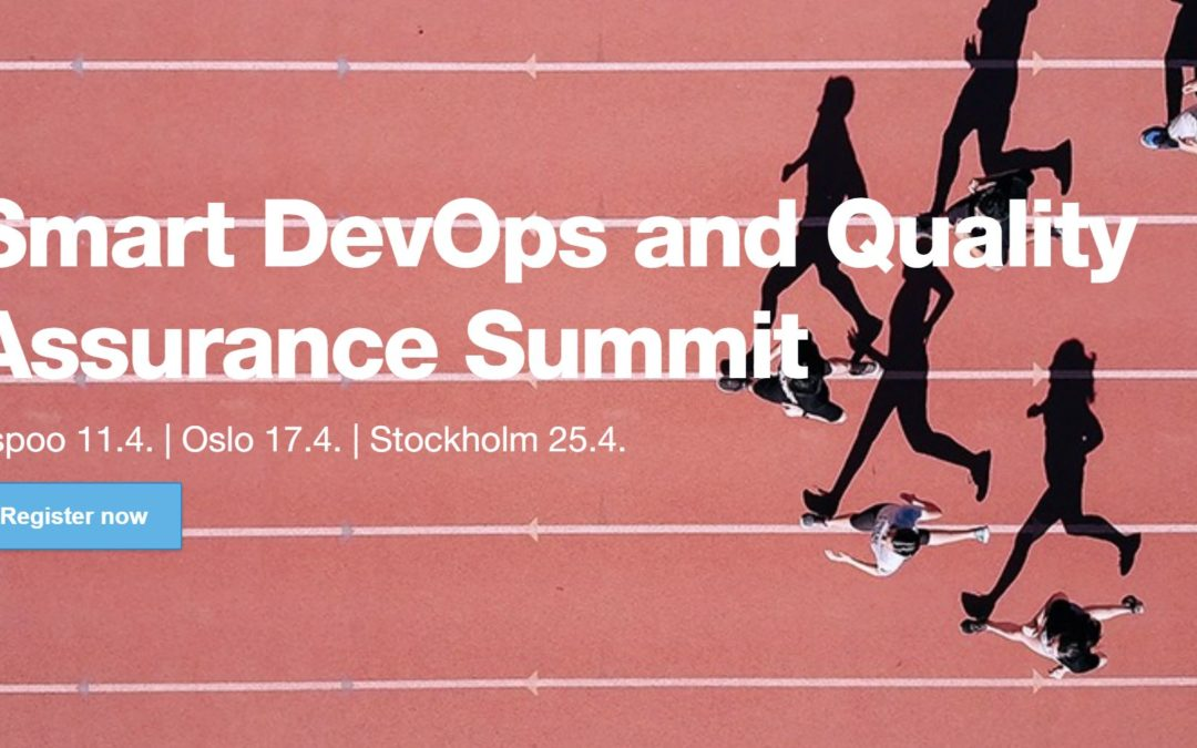 April 2018: Smart DevOps and Quality Assurance Summit – Finland, Sweden and Norway