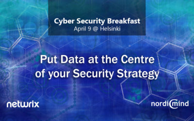 Cyber Security Breakfast: Put Data at the Centre of your Security Strategy, Helsinki 9.4.2019