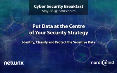 Cyber Security Breakfast: Put Data at the Centre of your Security Strategy, Stockholm 28.5.