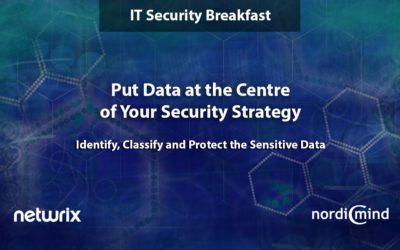 IT Security Breakfast: Put Data at the Centre of your Security Strategy | Oslo 21.11.2019 & Copenhagen 5.11.2019